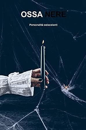 Ossa nere: Personalità ostacolanti (Il lato inesplorato Vol. 1 ...