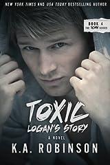 Toxic: Logan's Story: Torn #4 (Volume 4) Paperback