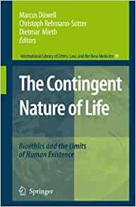 The contingent nature of life bioethics and the limits of for Dietmar mieth