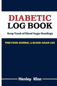 Diabetic Log Books: Keep Track of Blood Sugar Readings : Free Food Journal & Blood Sugar Log
