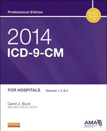 2014 ICD-9-CM for Hospitals, Volumes 1, 2 and 3 Professional Edition, 1e (ICD-9-CM for Hospitals Vols 1,2&3 Professional Edition, Spiral)