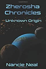 Zherosha Chronicles: Unknown Origin Paperback