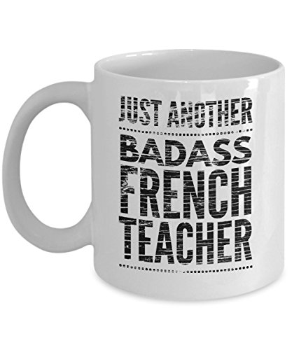 Just Another Badass French Teacher Mug - Cool Coffee Cup