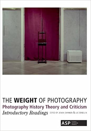The Weight of Photography: Photography History Theory and Criticism: Introductory Readings