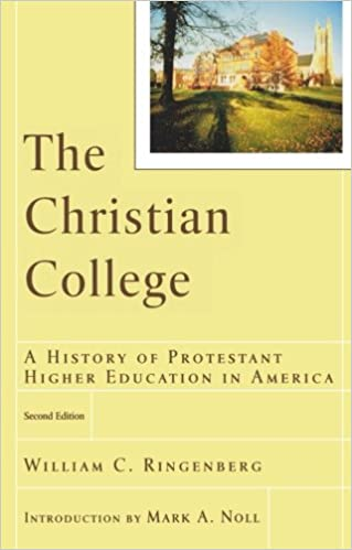Amazon the christian college a history of protestant higher the christian college a history of protestant higher education in america renewedminds 2nd edition fandeluxe Choice Image