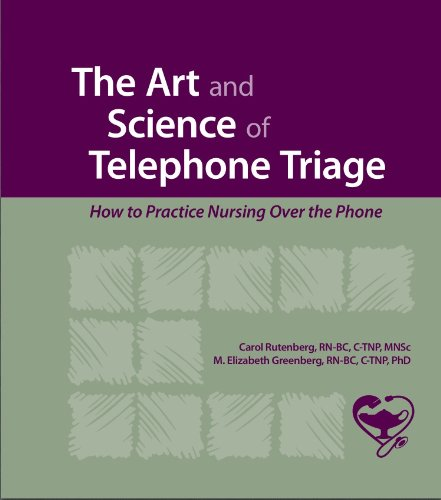 The Art And Science Of Telephone Triage  How To Practice Nursing Over The Phone