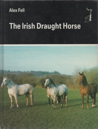- The Irish Draught Horse (Allen Breed Series)
