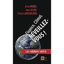 Finance, climat, réveillez-vous!: Solutions sont là (Les)