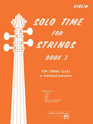 (Solo Time for Strings, Book 3:  Violin)