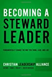 Becoming a Steward Leader, Christian Leadership Alliance, 1414122586