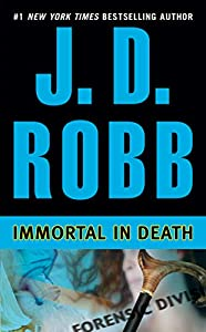 Immortal in Death (In Death, Book 3)