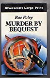 Murder by Bequest, Rae Foley, 0708900968