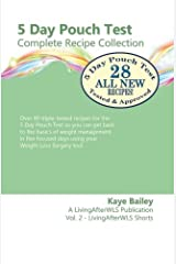 5 Day Pouch Test Complete Recipe Collection: Find your weight loss surgery tool in five focused days. (LivingAfterWLS Shorts) (Volume 2) Paperback