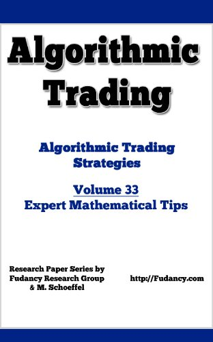 Algorithmic Trading - Algorithmic Trading Strategies - Expert Mathematical Tips - Volume 33 Pdf