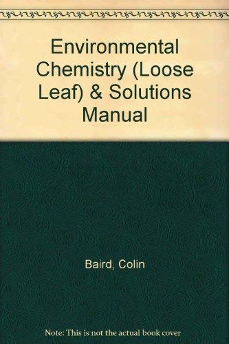 Environmental Chemistry (Loose Leaf) & Solutions Manual