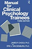 img - for Manual For Clinical Psychology Trainees: Assessment, Evaluation And Treatment (Brunner/Mazel Basic Principles Into Practice Series) book / textbook / text book