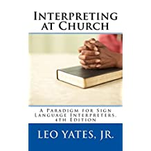 Interpreting at Church, 4th Edition: A Paradigm for Sign Language Interpreters
