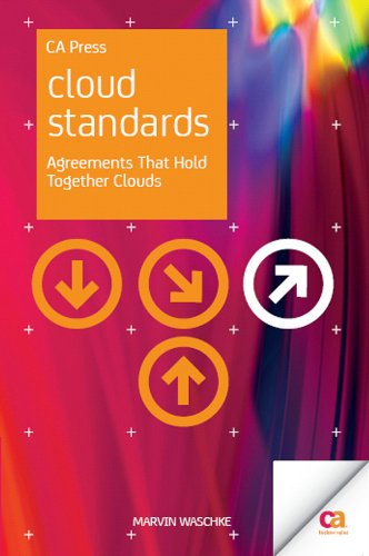 Cloud Standards: Agreements That Hold Together Clouds Reader