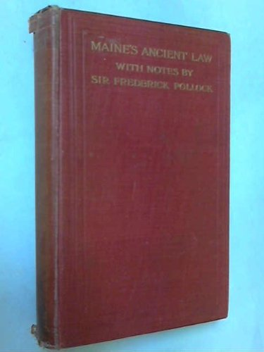 Ancient Law: Its Connection with the Early History of Society and its Relations to Modern Ideas