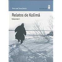 Relatos De Kolimá - Volumen 1 (Paisajes narrados)