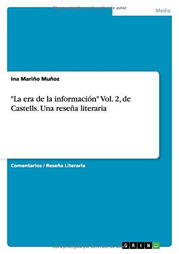 """""""La era de la informacion"""" Vol. 2, de Castells. Una reseña literaria (Spanish Edition) [Ina Mariño Muñoz] (Tapa Blanda)"""