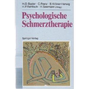 Psychologische Schmerztherapie Grundlagen, Diagnostik, Krankheitsbilder, Behandlung