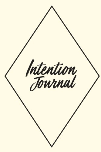 - The Intention Journal