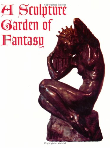 A Sculpture Garden of Fantasy, Fairbanks, Eugene F.
