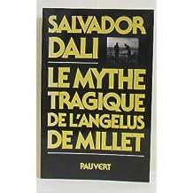 MYTHE TRAGIQUE DE L'ANGÉLUS DE MILLET (LE)