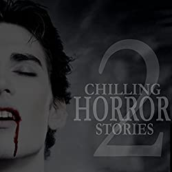 Chilling Horror Stories, Volume 2