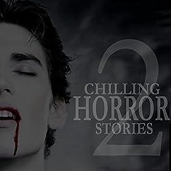 Chilling Horror Stories, Volume 2
