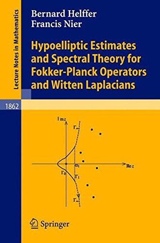 Hypoelliptic Estimates and Spectral Theory for Fokker-Planck Operators and Witten Laplacians (Lecture Notes in Mathemati