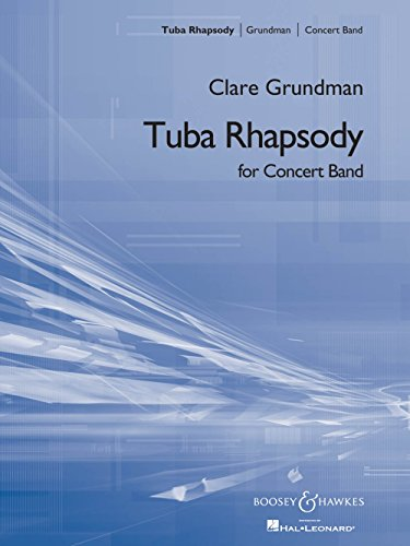 - Boosey and Hawkes Tuba Rhapsody (for Tuba and Symphonic Band) Concert Band Composed by Clare Grundman
