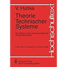 Theorie Technischer Systeme: Grundlagen einer wissenschaftlichen Konstruktionslehre