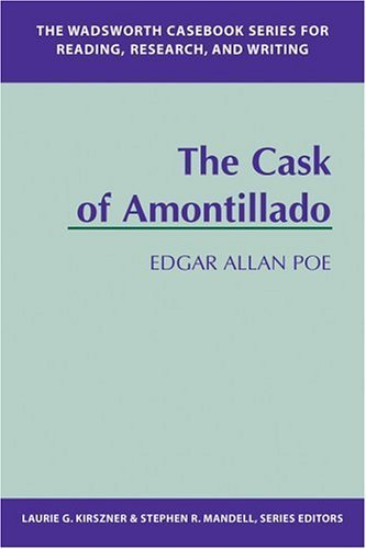 The Wadsworth Casebook Series for Reading, Research and Writing: Cask of Amontillado by Laurie G. Kirszner (2003-10-08) (2003 Cask)