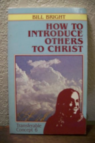 How to Introduce Others to Christ (Transferable Concepts Ser.)