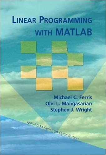 Linear Programming with MATLAB (MPS-SIAM Series on