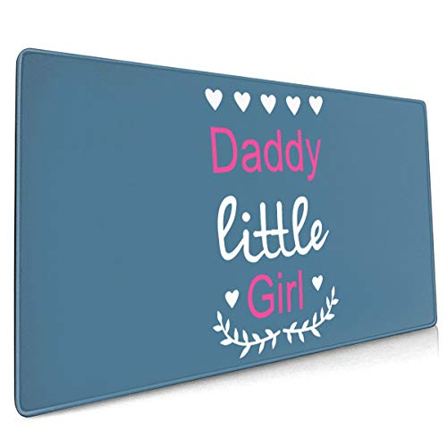 Daddys Little Girl Extended Gaming Mouse Pad, Thick Large (15.8x35.5 Inch) Computer Keyboard Mousepad Mouse Mat,Non-Slip Rubber Base Mousepad for Laptop, Computer & PC