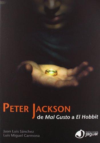 Descargar Libro Peter Jackson: De Mal Gusto A El Hobbit Juan Luis Sánchez González