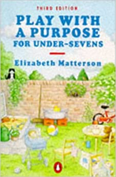 Book Play With a Purpose for Under-Sevens (Penguin health books) by Matterson Elizabeth (1999-06-01)