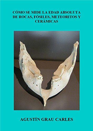 Cómo se mide la edad absoluta de rocas, fósiles, meteoritos y cerámicas (Spanish
