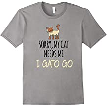 Sorry, My Cat Needs Me I Gato Go Cool Kitten Lovers T-Shirt