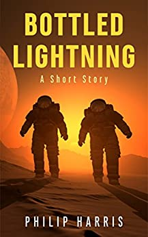 Bottled Lightning: A Short Story by [Harris, Philip]