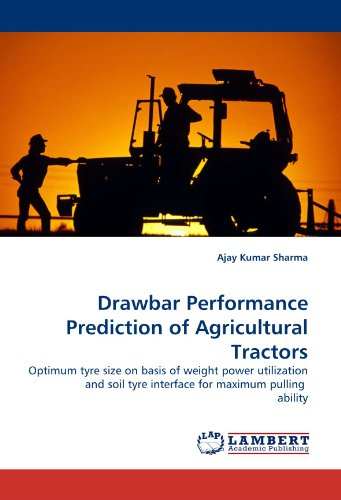 (Drawbar Performance Prediction of Agricultural Tractors: Optimum tyre size on basis of weight power utilization and soil tyre interface for maximum pulling  ability)