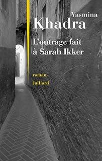 L'outrage fait à Sarah Ikker 01, Khadra, Yasmina