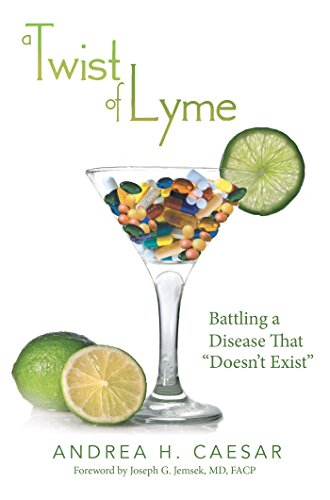 A Twist of Lyme: Battling a Disease That ?Doesn?T Exist?