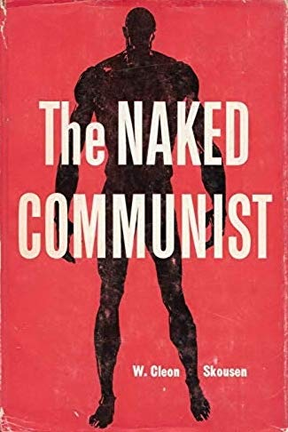 The Naked Communist, Skousen, W. Cleon