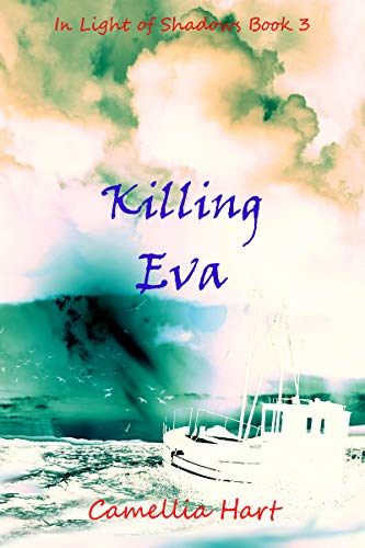 Killing Eva (In Light of Shadows Series Book 3)