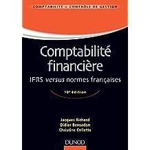 Comptabilité financière - 10e édition : IFRS versus normes françaises (Comptabilité - Contrôle de gestion) (French Edition)
