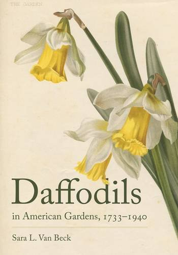 Daffodils in American Gardens, 1733-1940 (Non Series) by University of South Carolina Press